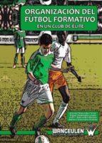 ORGANIZACIÓN DEL FÚTBOL FORMATIVO EN UN CLUB DE ÉLITE (ebook)