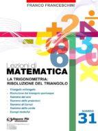 Lezioni di matematica 31 - La Trigonometria: risoluzione del triangolo (ebook)