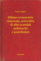 Milano sconosciuta rinnovata, arricchita di altri scandali polizieschi e postribolari (ebook)