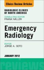 Emergency Radiology, An Issue of Radiologic Clinics of North America (ebook)