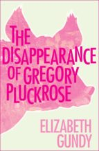 The Disappearance of Gregory Pluckrose (ebook)