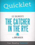 Quicklet on J.D. Salinger's The Catcher in the Rye (ebook)