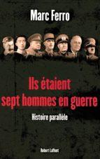 Ils étaient sept hommes en guerre 1918 - 1945 (ebook)