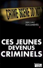 Ces jeunes devenus criminels (ebook)