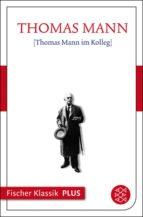 Thomas Mann im Kolleg