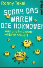 Sorry, das waren die Hormone! (ebook)
