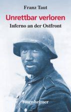 Unrettbar verloren - Inferno an der Ostfront (ebook)