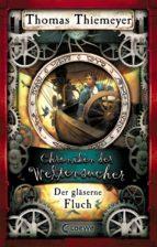 Chroniken der Weltensucher 3 - Der gläserne Fluch (ebook)