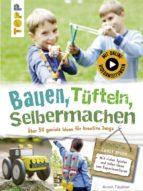 Bauen, Tüfteln, Selbermachen (ebook)