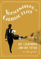 Verschwörung am Cadillac Place 12: Die Liebenden und die Toten (ebook)
