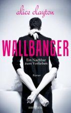WALLBANGER - Ein Nachbar zum Verlieben (ebook)