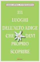 111 Luoghi Alto Adige che devi proprio scoprire (ebook)