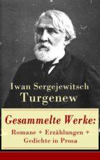 Gesammelte Werke: Romane + Erzählungen + Gedichte in Prosa (83 Titel in einem Buch - Vollständige deutsche Ausgaben) (ebook)