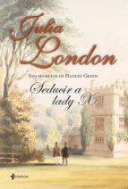 Los secretos de Hadley Green. Seducir a lady X (ebook)