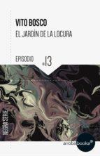 El jardín de la locura: episodio 13 (ebook)