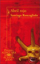 Abril rojo (Premio Alfaguara 2006) (ebook)