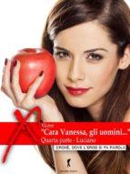 """""""Cara Vanessa, gli uomini…"""" parte quarta (ebook)"""