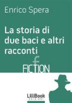 La storia di due baci e altri racconti (ebook)