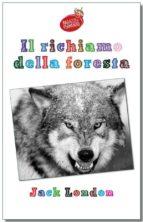 Il richiamo della foresta - testo completo (ebook)