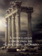 Il viatico della conoscenza nel «Carpe diem» di Orazio (ebook)