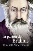 La pasión de Brahms (ebook)