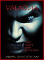 VALAQUIA. VIDA Y MUERTE ENTRE DESFILADEROS (ebook)