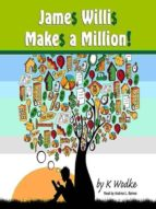 James Willis Makes A Million (ebook)