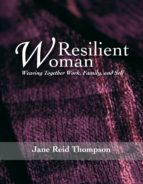 Resilient Woman: Weaving Together Work, Family, and Self