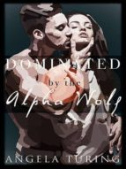 Paranormal Romance: Dominated by the Alpha Wolf (ebook)