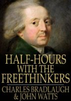 Half-Hours With the Freethinkers (ebook)