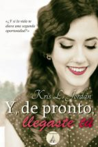 Y, DE PRONTO, LLEGASTE TÚ (ebook)