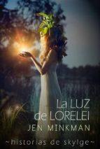 La Luz De Lorelei  (Historias De Skylge Nº2) (ebook)