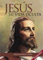 Jesús. Su vida oculta (ebook)