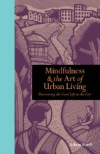 Mindfulness and the Art of Urban Living (ebook)