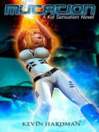 Mutation: A Kid Sensation Novel (Kid Sensation #2) (ebook)