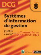 Systèmes d'information de gestion - Epreuve 8 DCG - Corriges des applications (ebook)