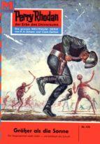 Perry Rhodan 152: Größer als die Sonne... (Heftroman)