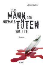 Der Mann, der niemals töten wollte (ebook)