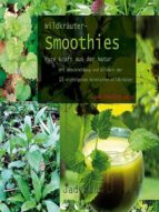 Wildkräuter-Smoothies - Pure Kraft aus der Natur (ebook)
