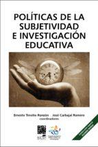 Políticas de la subjetividad e investigación educativa