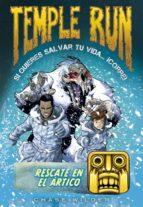 Rescate en el Ártico (Serie Temple Run 3) (ebook)