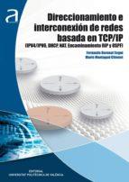 DIRECCIONAMIENTO E INTERCONEXIÓN DE REDES BASADA EN TCP/IP (ebook)