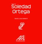 VIDA DE SOLEDAD ORTEGA (ebook)