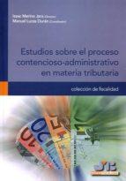 Estudios sobre el proceso contencioso-administrativo en materia tributaria (ebook)