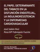 El papel determinante del tabaco en la disfunción endotelial, la insulinresistencia y la enfermedad cardiovascular (ebook)