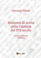 Momenti di storia nella Calabria del XVI secolo (ebook)