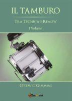 Il Tamburo tra tecnica e realtà Vol. 1  (ebook)