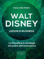 Walt Disney. Lezioni di business (ebook)