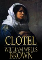 Clotel, or The Colored Heroine (ebook)