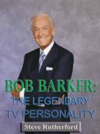 Bob Barker: The Legendary TV Personality (ebook)